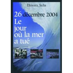 26 décembre 2004. Le jour...